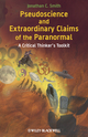 Pseudoscience and Extraordinary Claims of the Paranormal: A Critical Thinker's Toolkit (1405181230) cover image