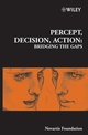 Percept, Decision, Action: Bridging the Gaps (0470012331) cover image