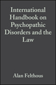 The International Handbook on Psychopathic Disorders and the Law, Volume II: Laws and Policies (0470066431) cover image