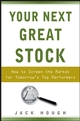 Your Next Great Stock: How to Screen the Market for Tomorrow's Top Performers (0470117931) cover image