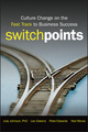 SwitchPoints: Culture Change on the Fast Track to Business Success (0470283831) cover image