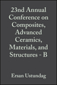 23nd Annual Conference on Composites, Advanced Ceramics, Materials, and Structures - B: Ceramic Engineering and Science Proceedings, Volume 20, Issue 4 (0470295031) cover image