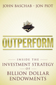 Outperform: Inside the Investment Strategy of Billion Dollar Endowments  (0470442131) cover image