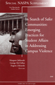 In Search of Safer Communities: Practices for Student Affairs in Addressing Campus Violence: Supplement to New Directions for Student Services, Number 124 (0470467231) cover image