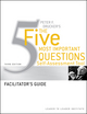 Peter Drucker's The Five Most Important Question Self Assessment Tool: Facilitator's Guide, 3rd Edition (0470531231) cover image