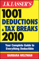 J.K. Lasser's 1001 Deductions and Tax Breaks 2010: Your Complete Guide to Everything Deductible (0470573031) cover image