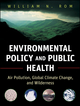 Environmental Policy and Public Health: Air Pollution, Global Climate Change, and Wilderness