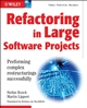 Refactoring in Large Software Projects: Performing Complex Restructurings Successfully (0470858931) cover image