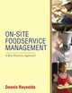 On-Site Foodservice Management : A Best Practices Approach (0471345431) cover image