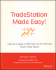 TradeStation Made Easy!: Using EasyLanguage to Build Profits with the World's Most Popular Trading Software (0471353531) cover image