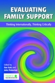 Evaluating Family Support: Thinking Internationally, Thinking Critically  (0471497231) cover image