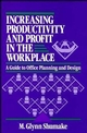Increasing Productivity and Profit in the Workplace: A Guide to Office Planning and Design (0471558931) cover image