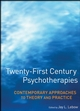 Twenty-First Century Psychotherapies: Contemporary Approaches to Theory and Practice (0471752231) cover image