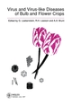 Virus and Virus-Like Diseases of Bulb and Flower Crops (0471952931) cover image
