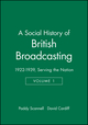 A Social History of British Broadcasting: Volume 1 - 1922-1939, Serving the Nation (0631175431) cover image