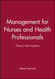Management for Nurses and Health Professionals: Theory into Practice (0632064331) cover image