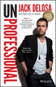 UnProfessional: How a 26-year-old University Dropout Became a Self-made Millionaire (0730309231) cover image