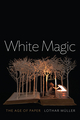 White Magic: The Age of Paper (0745672531) cover image