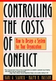 Controlling the Costs of Conflict: How to Design a System for Your Organization (0787943231) cover image