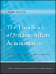 The Handbook of Student Affairs Administration: (Sponsored by NASPA, Student Affairs Administrators in Higher Education), 3rd Edition (0787997331) cover image
