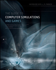 The Guide to Computer Simulations and Games (1118009231) cover image