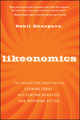 Likeonomics: The Unexpected Truth Behind Earning Trust, Influencing Behavior, and Inspiring Action (1118137531) cover image