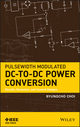 Pulsewidth Modulated DC-to-DC Power Conversion: Circuits, Dynamics, and Control Designs (1118180631) cover image