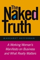 The Naked Truth: A Working Woman's Manifesto on Business and What Really Matters (1118401131) cover image