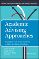 Academic Advising Approaches: Strategies That Teach Students to Make the Most of College (1118416031) cover image
