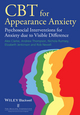 CBT for Appearance Anxiety: Psychosocial Interventions for Anxiety due to Visible Difference (1118523431) cover image