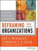 Reframing Organizations: Artistry, Choice, and Leadership, 5th Edition (1118573331) cover image