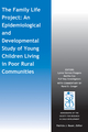 The Family Life Project: An Epidemiological and Developmental Study of Young Children Living in Poor Rural Communities (1118863631) cover image