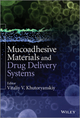 Mucoadhesive Materials and Drug Delivery Systems (1119941431) cover image