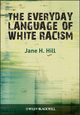 The Everyday Language of White Racism (1405184531) cover image