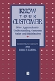 Know Your Customer: New Approaches to Understanding Customer Value and Satisfaction (1557865531) cover image