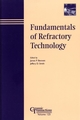 Fundamentals of Refractory Technology: Proceedings of the Lecture Series presented at the 101st and 102nd Annual Meetings held April 25-28, 1999, in Indiana and April 30-May 3, 2000, in Missouri, Ceramics Transactions, Volume 125 (1574981331) cover image