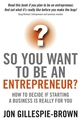 So You Want To Be An Entrepreneur?: How to decide if starting a business is really for you (1841128031) cover image