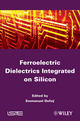 Ferroelectric Dielectrics Integrated on Silicon (1848213131) cover image