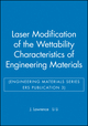 Laser Modification of the Wettability Characteristics of Engineering Materials (Engineering Materials Series ERS Publication 3) (1860582931) cover image