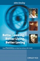 Better Looking, Better Living, Better Loving: How Chemistry Can Help You Achieve Life's Goals (3527318631) cover image