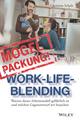 Mogelpackung Work-Life-Blending: Warum dieses Arbeitsmodell gefährlich ist und welchen Gegenentwurf wir brauchen (3527815031) cover image