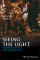 Seeing the Light: Exploring Ethics Through Movies (EHEP002831) cover image