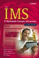 The IMS: IP Multimedia Concepts and Services, 2nd Edition (0470031832) cover image