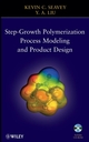 Step-Growth Polymerization Process Modeling and Product Design (0470238232) cover image