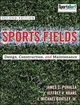Sports Fields: Design, Construction, and Maintenance , 2nd Edition (0470438932) cover image