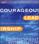 Courageous Leadership: A Program for Using Courage to Transform the Workplace Participant Workbook (0470537132) cover image