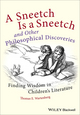 A Sneetch is a Sneetch and Other Philosophical Discoveries: Finding Wisdom in Children's Literature (0470656832) cover image