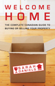 Welcome Home: Insider Secrets to Buying or Selling Your Property -- A Canadian Guide (0470676132) cover image