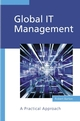 Global IT Management: A Practical Approach (0470854332) cover image