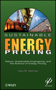 Sustainable Energy Pricing: Nature, Sustainable Engineering, and the Science of Energy Pricing (0470901632) cover image